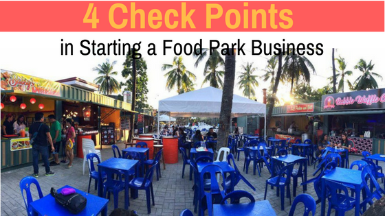 4 Checkpoints in Starting a Food Park Business